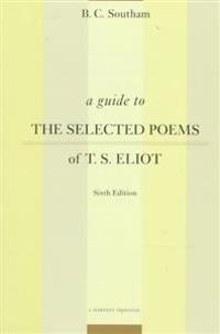 A Guide to the Selected Poems of T.S. Eliot: Sixth Edition