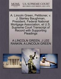 A. Lincoln Green, Petitioner, V. J. Stanley Baughman, President, Federal National Mortgage Association, Et U.S. Supreme Court Transcript of Record with Supporting Pleadings