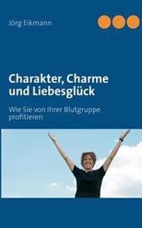 Charakter, Charme Und Liebesgluck
