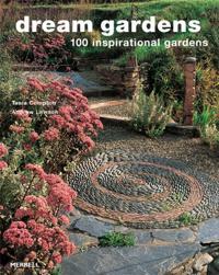 Dream gardens - 100 inspirational gardens