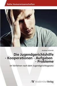 Die Jugendgerichtshilfe - Kooperationen - Aufgaben - Probleme
