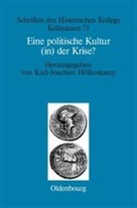 Eine Politische Kultur (In) Der Krise?