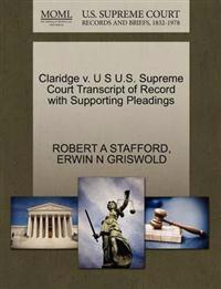 Claridge V. U S U.S. Supreme Court Transcript of Record with Supporting Pleadings