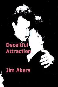 Deceitful Attraction: None