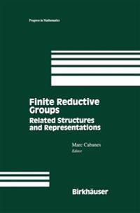 Finite Reductive Groups Related Structures and Representations