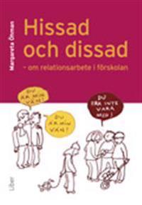 Hissad och dissad - Om relationsarbete i förskolan