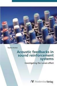Acoustic Feedbacks in Sound Reinforcement Systems