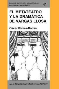 El Metateatro Y La Dramatica De Vargas Llosa