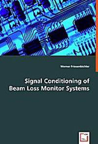 Signal Conditioning of   Beam Loss Monitor Systems
