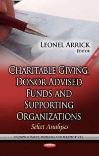 Charitable Giving, Donor Advised Funds and Supporting Organizations