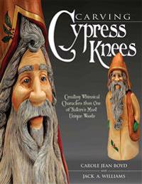 Carving Cypress Knees: Creating Whimsical Characters from One of Nature's Most Unique Woods