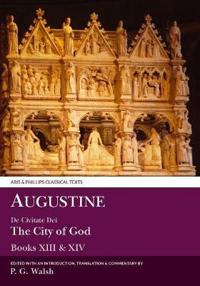 Augustine: The City of God Books XIII and XIV