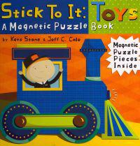 Stick to It: Toys: A Magnetic Puzzle Book [With Magnetic Puzzle Pieces]
