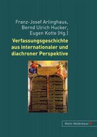 Verfassungsgeschichte Aus Internationaler Und Diachroner Perspektive