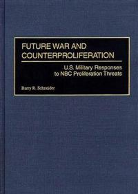Future War and Counterproliferation