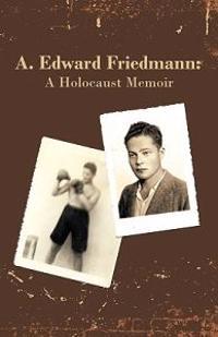 A. Edward Friedmann