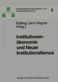 Institutionenökonomie Und Neuer Institutionalismus