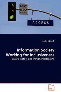 Information Society Working for Inclusiveness