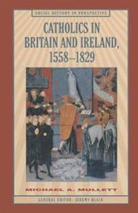 Catholics in Britain and Ireland 15581829