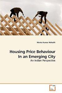 Housing Price Behaviour in an Emerging City