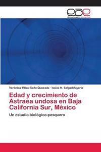 Edad y Crecimiento de Astraea Undosa En Baja California Sur, Mexico