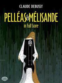 Pelleas Et Melisande in Full Score