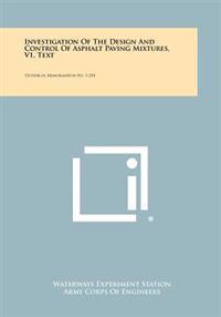 Investigation of the Design and Control of Asphalt Paving Mixtures, V1, Text: Technical Memorandum No. 3-254