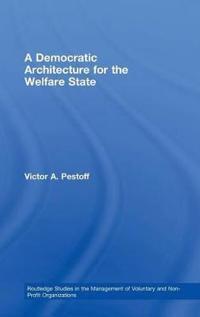 A Democratic Architecture for the Welfare State