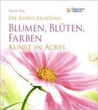 Reil, H: Blumen, Blüten, Farben