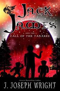 Jack James and the Call of the Tanakee (Book 2)