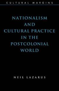 Nationalism and Cultural Practice in the Postcolonial World