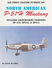 North American P-51H Mustang: Includes Lightweight Fighters XP-51F, XP51G, & XP52J