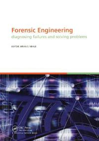 Forensic Engineering - Diagnosing Failures And Solving Problems