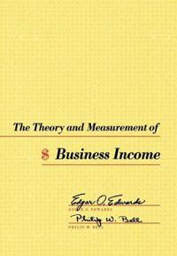 The Theory and Measurement of Business Income