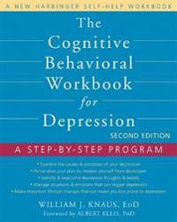The Cognitive Behavioral Workbook for Depression, Second Edition