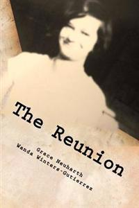 The Reunion: An Adopted Child's Letters to a Missing Mother