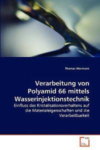 Verarbeitung Von Polyamid 66 Mittels Wasserinjektionstechnik
