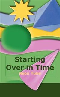 Starting over in Time