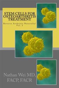 "Stem Cells for Osteoarthritis Treatment: An Easy to Understand ""Consumer's Guide"" to Understanding How Stem Cells Are Used to Treat Osteoarthritis."