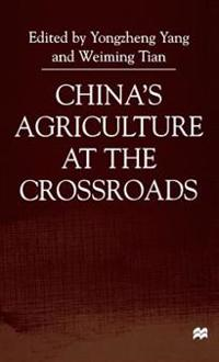 China's Agriculture at the Crossroads