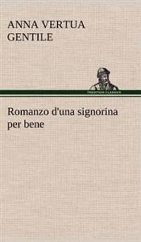 Romanzo D'Una Signorina Per Bene