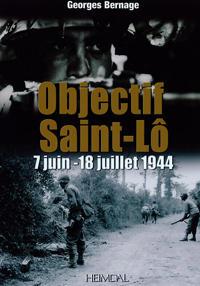 Objectif Saint-Lo 12 Juin-18 Juillet 1944