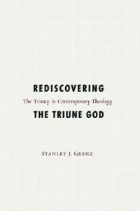 Rediscovering the Triune God