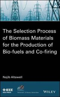 Selection Process of Biomass Materials for the Production of Bio-Fuels and Co-firing