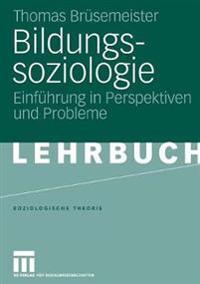 Bildungssoziologie: Einfuhrung in Perspektiven Und Probleme