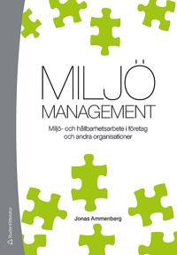 Miljömanagement : miljö- och hållbarhetsarbete i företag och andra organisationer