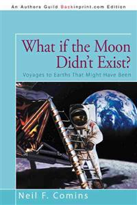 What If the Moon Didn't Exist?