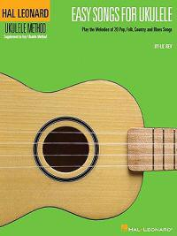 Easy Songs for Ukulele: Play the Melodies of 20 Pop, Folk, Country, and Blues Songs