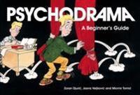 Psychodrama: A Beginner's Guide
