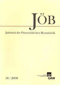 Jahrbuch Der Osterreichischen Byzantinistik Band 58/2008